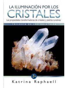 La Iluminación por los Cristales  - Trilogía de los cristales- Katrina Raphaell
